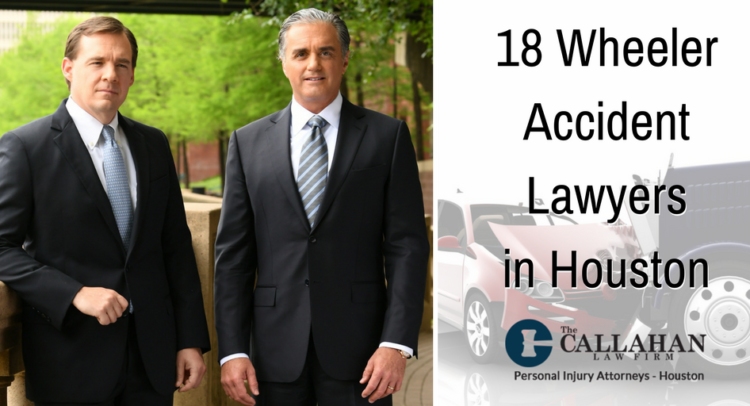 18-Wheeler Accident Lawyers Houston - The Callahan Law Firm