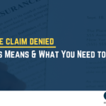 Insurance Claim Denied - What This Means & What You Need to Do - callahan law firm - houston texas - injury attorney
