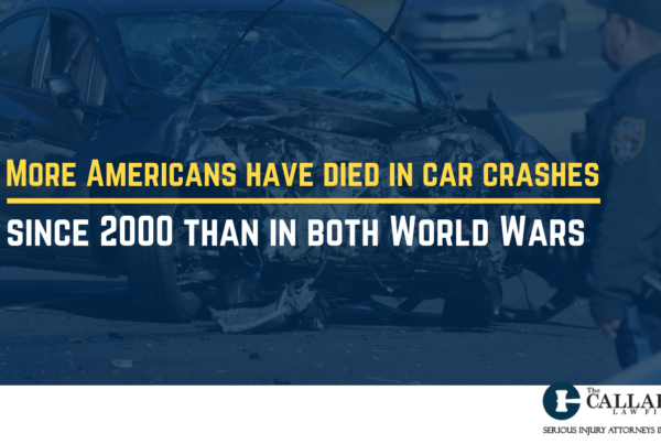 More Americans have died in car crashes since 2000 than in both World Wars - callahan law firm - houston texas - injury attorney
